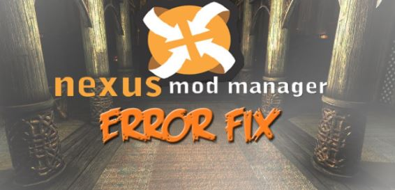 Nexus Mod Manager Error